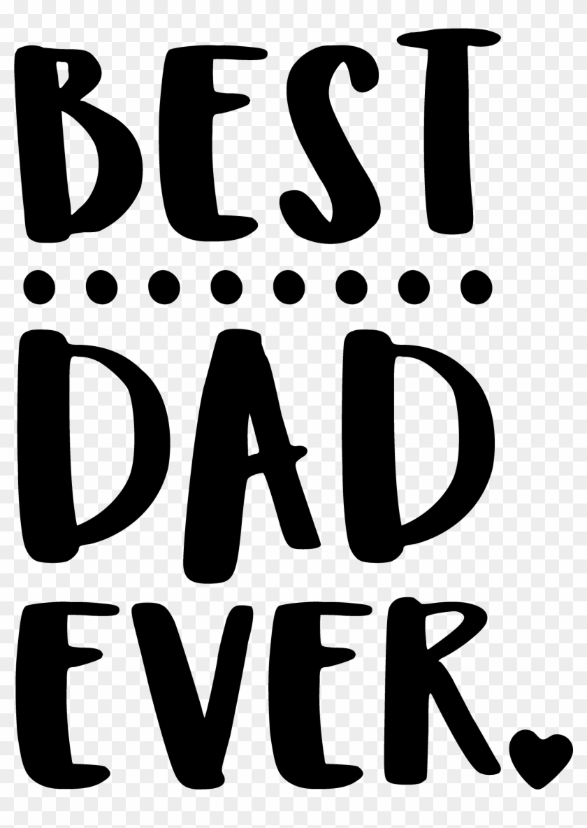 Download Best Dad Ever Svg Free Fathers Day Svg Hd Png Download 3600x3600 145329 Pngfind