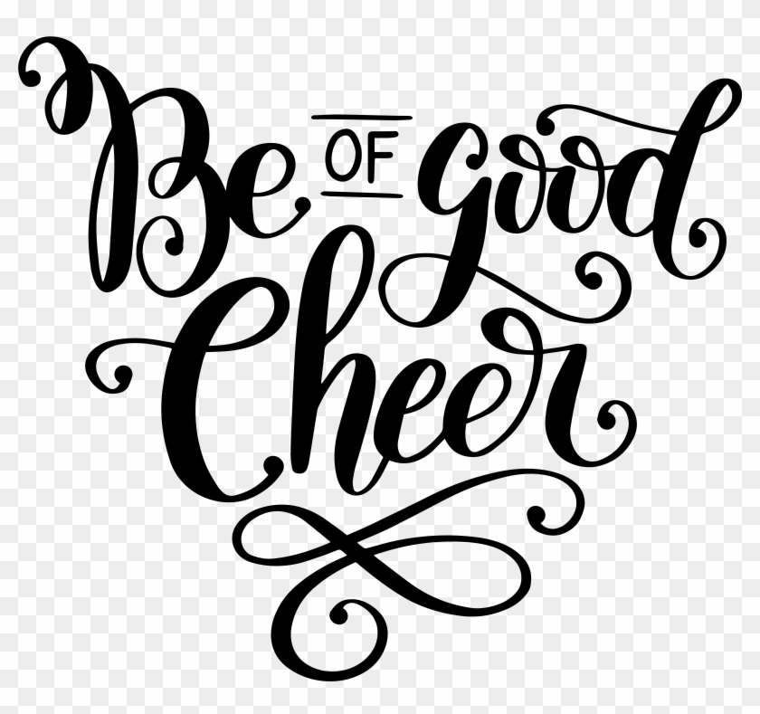 Hand Lettered Be Of Good Cheer Free Svg Cut File