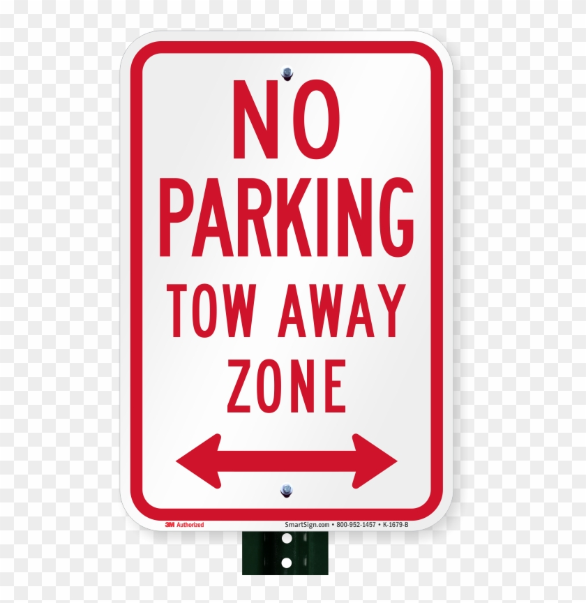 No Parking Tow Away Zone Bidirectional Arrow Signs Parking Sign Hd Png Download 800x800 3499335 Pngfind