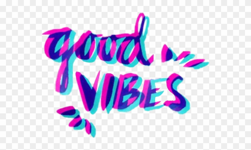 Good Vibes Neon Glitch Blue Pink Aesthetic Tumblr Stickers Vibes Hd Png Download 565x423 4438080 Pngfind