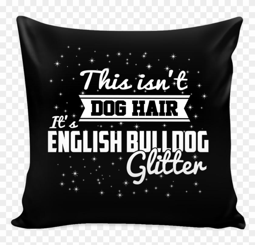 This Isn't Dog Hair It's English Bulldog Glitter Pillow