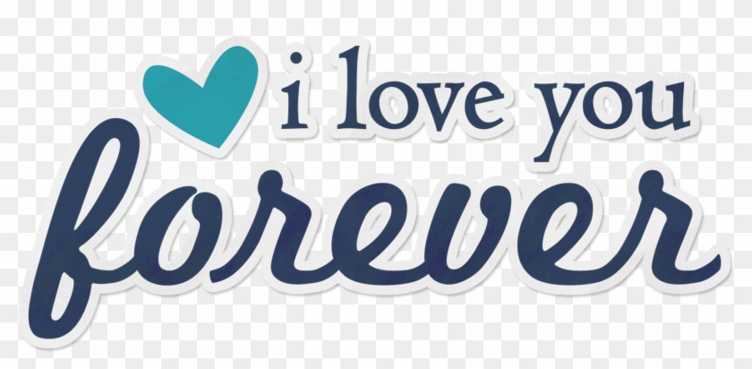 I Love You Forever Sticker - Love You Stickers Png