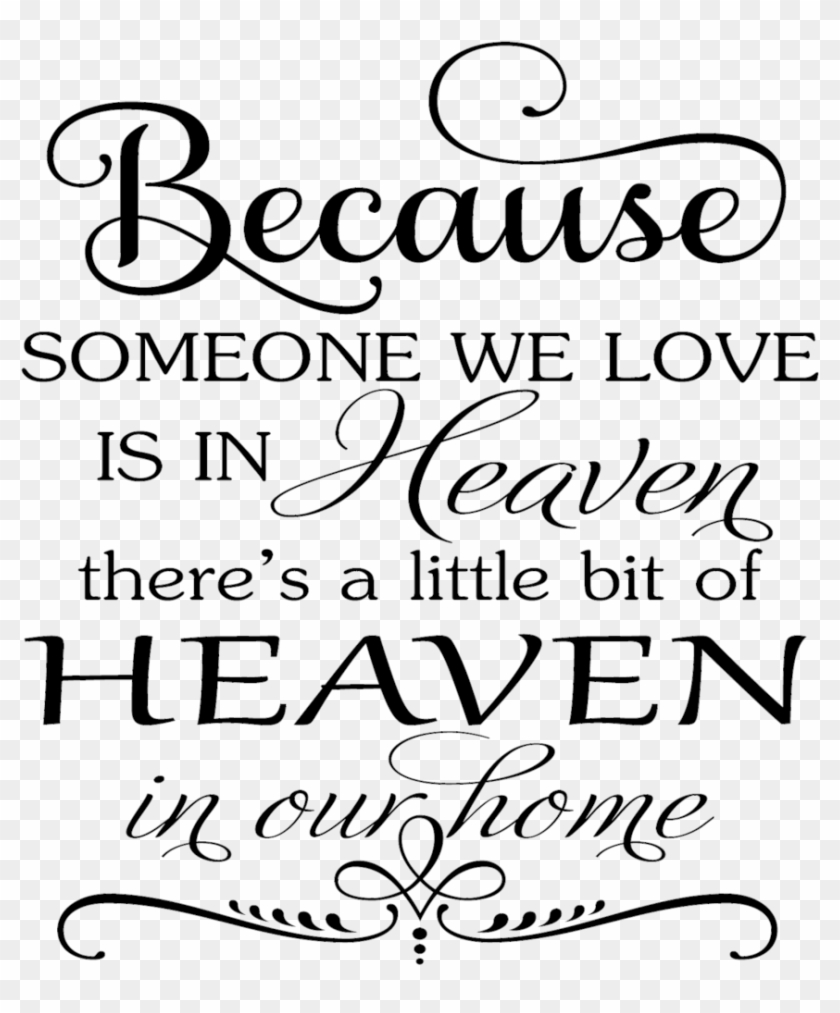 Because Someone We Love Is In Heaven Svg Free Hd Png Download 1024x1024 937826 Pngfind